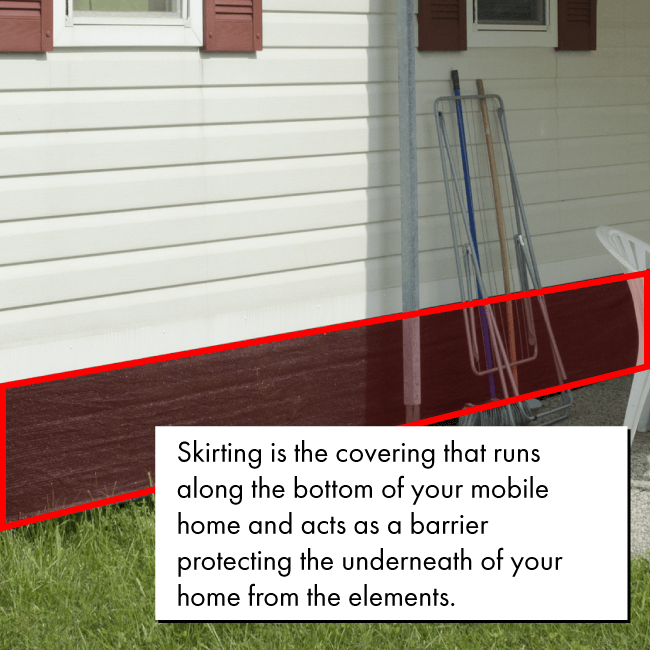 Skirting helps to protect the underneath of your manufactured home
